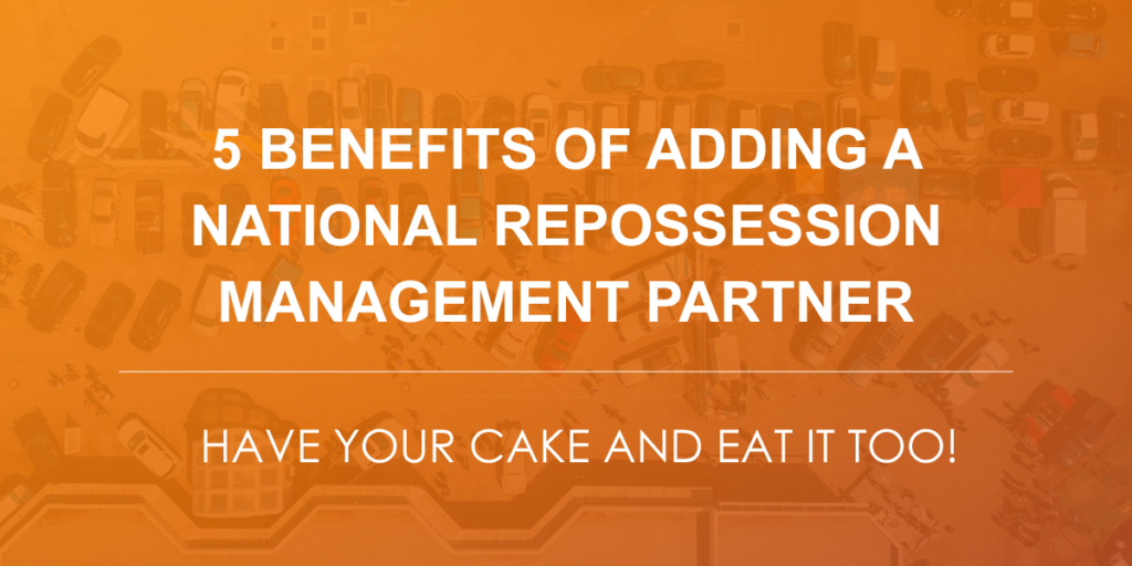 5 benefits of adding a national repossession management partner
