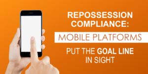 Repossession Compliance Mobile Platforms