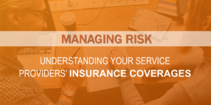 Managing Risk: Understanding Your Providers' Insurance Coverages