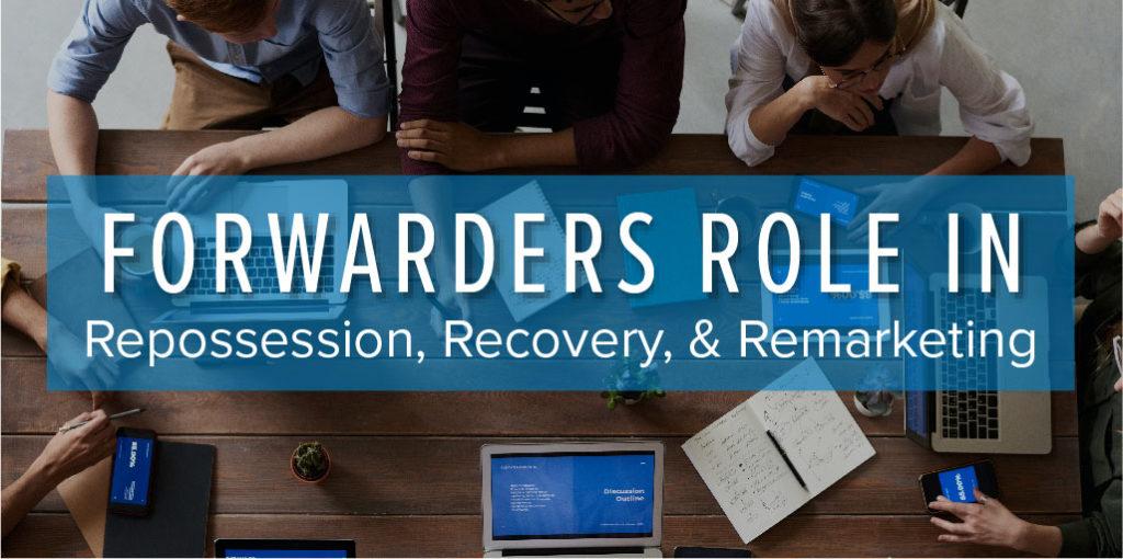 forwarders role in repossession